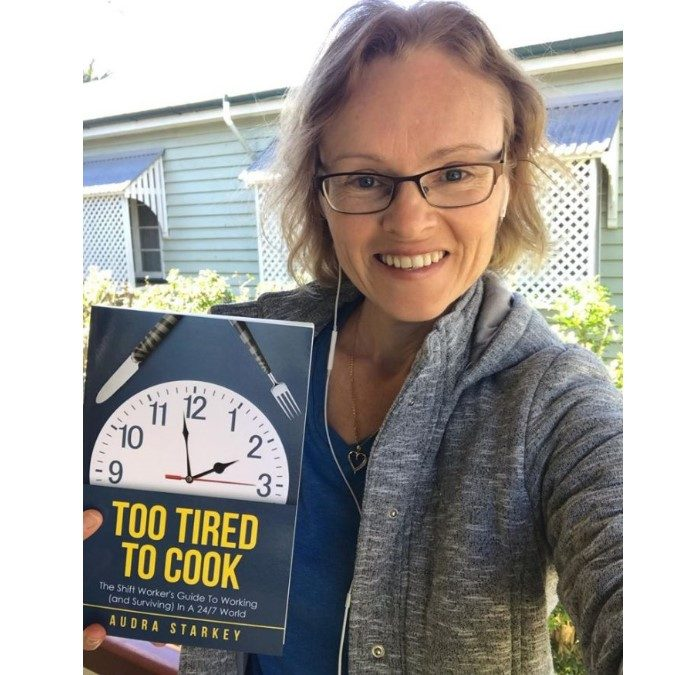 WAY 90: Audra Starkey – Too Tired To Cook (The Healthy Shift Worker)